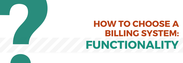 how to choose a billing system - functionality