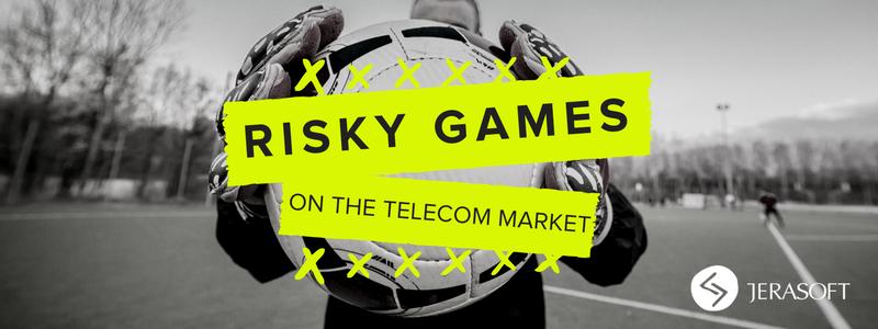BLOG - RISKY GAMES ON THE TELECOM MARKET