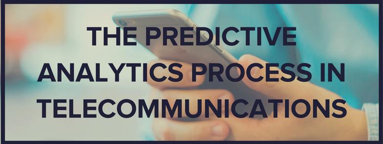 THE PREDICTIVE ANALYTICS PROCESS - JERASOFT BILLING SOLUTIONS